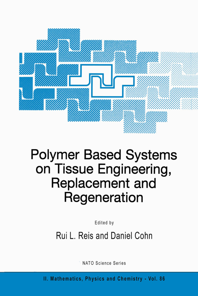 Polymer Based Systems on Tissue Engineering, Replacement and Regeneration als Buch von - Springer Netherlands