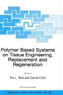 Polymer Based Systems on Tissue Engineering, Replacement and Regeneration