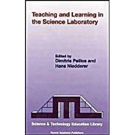 Teaching And Learning In The Science Laboratory Science & Technology Education Library - D. Psillos