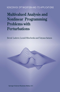 Minchenko, Leonid;Luderer, Bernd;Satsura, T.: Multivalued Analysis and Nonlinear Programming Problems with Perturbations