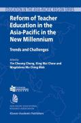 Reform of Teacher Education in the Asia-Pacific in the New Millennium