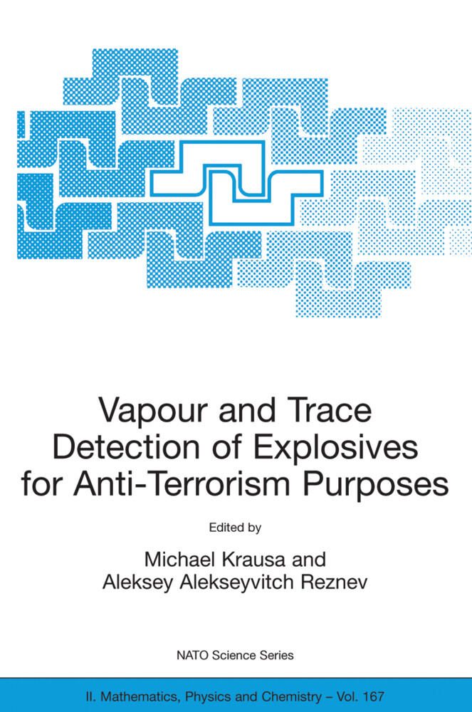 Vapour and Trace Detection of Explosives for Anti-Terrorism Purposes als Buch von