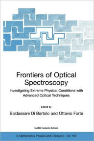 Frontiers of Optical Spectroscopy: Investigating Extreme Physical Conditions with Advanced Optical Techniques - Baldassare Di Bartolo