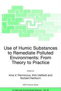 Use of Humic Substances to Remediate Polluted Environments. From Theory to Practice