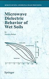 Microwave Dielectric Behaviour of Wet Soils - Behari, J. / Behari, Jitendra
