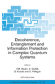 Decoherence, Entanglement and Information Protection in Complex Quantum Systems - V.M. Akulin; A. Sarfati; G. Kurizki; S. Pellegrin