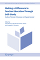 Making a Difference in Teacher Education Through Self-study - Clare Kosnik; Clive Beck; Anne R. Freese; Anastasia P. Samaras