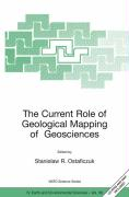 The Current Role of Geological Mapping in Geosciences: Proceedings of the NATO Advanced Research Workshop on Innovative Applications of GIS in Geologi