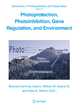 Photoprotection, Photoinhibition, Gene Regulation, and Environment - Barbara Demmig-Adams; William W. Adams; Autar Mattoo