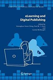 Elearning and Digital Publishing - Ching, H. S. / Ching, Hsianghoo Steve / Poon, Paul W. T.