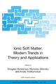 Ionic Soft Matter - Modern Trends in Theory and Applications - Douglas Henderson; Myroslav Holovko; Andrij Trokhymchuk