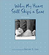 Why My Heart Still Skips a Beat: 100 Reasons