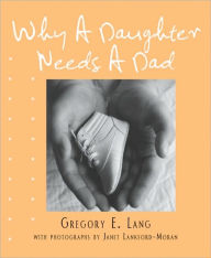 Why a Daughter Needs a Dad (Miniature Edition) - Gregory Lang