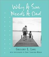Why a Son Needs a Dad - Lang, Gregory E. / Lankford-Moran, Janet