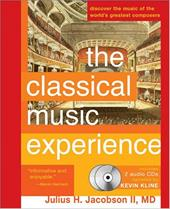 The Classical Music Experience: Discover the Music of the World's Greatest Composers - Jacobson, Julius H.