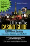 The Ultimate Casino Guide: 1000 Great Casinos from America, Canada and Around the World