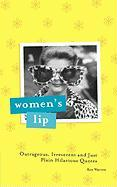 Women's Lip: Outrageous, Irreverent and Just Plain Hilarious Quotes