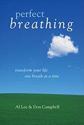 Perfect Breathing: Transform Your Life One Breath at a Time - Lee, Al / Campbell, Don
