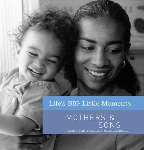 Mothers & Sons (Life's BIG Little Moments) - Hom, Susan K.