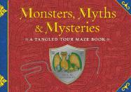 Monsters, Myths & Mysteries: A Tangled Tour Maze Book