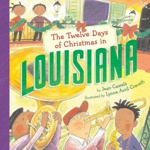 The Twelve Days of Christmas in Louisiana - Jean Cassels, Lynne Avril Cravath (Illustrator)