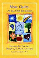 Make Quilts as Life Gives You Scraps!
