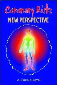 Coronary Risk: New Perspective - Abdul Rashid Seyal