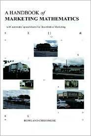 A Handbook of Marketing Mathematics: With Automatic Spreadsheets for Quantitative Marketing - Rowland Chidomere