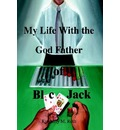 My Life with the God Father of BlackJack - Kimberly M. Roth