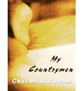 My Countrymen - Charles L Fowler