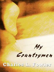 My Countrymen - Charles L. Fowler