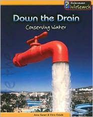 Down the Drain: Conserving Water - Chris Oxlade, Anita Ganeri