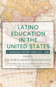 Latino Education in the United States - Victoria-Maria MacDonald