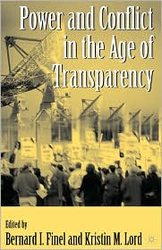 Power And Conflict In The Age Of Transparency