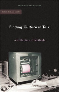 Finding Culture in Talk: A Collection of Methods - N. Quinn