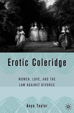 Erotic Coleridge: Women, Love, and the Law Against Divorce - Taylor, A.
