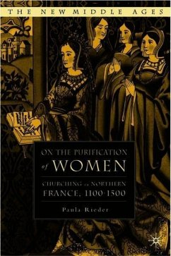 On the Purification of Women: Churching in Northern France, 1100-1500 - Rieder, P.