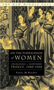 On the Purification of Women: Churching in Northern France, 1100-1500 - P. Rieder