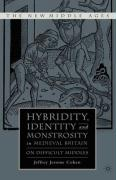 Hybridity, Identity, and Monstrosity in Medieval Britain: On Difficult Middles