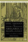 Logic, Theology, and Poetry in Boethius, Abelard, and Alan of Lille: Words in the Absence of Things