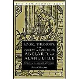 Logic, Theology And Poetry In Boethius, Anselm, Abelard, And Alan Of Lille: Words In The Absence Of Things - Eileen C. Sweeney