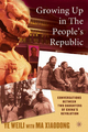 Growing Up with the People's Republic - Weili Ye; Ma Xiaodong