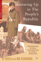Growing Up in the People's Republic - W Ye