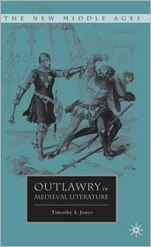 Outlawry in Medieval Literature - Timothy Scott Jones