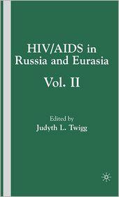 HIV/AIDS in Russia and Eurasia Vol. II