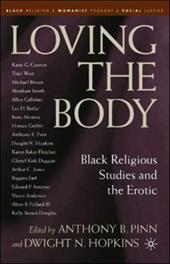 Loving the Body: Black Religious Studies and the Erotic - Hopkins, Dwight N. / Pinn, Anthony B.