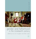 Gender and Fatherhood in the Nineteenth Century - Trev Lynn Broughton