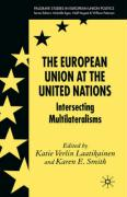 The European Union at the United Nations: Intersecting Multilateralisms