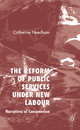 Reform of Public Services Under New Labour - Catherine Needham