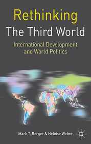 Rethinking the Third World: International Development and World Politics